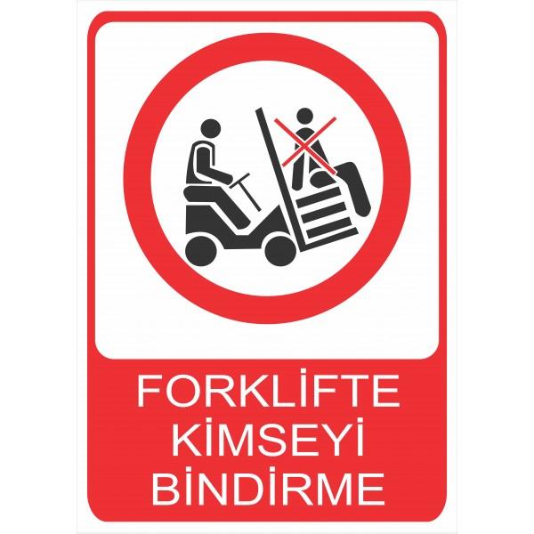Forklifte Kimseyi Bindirme Pvc Levha