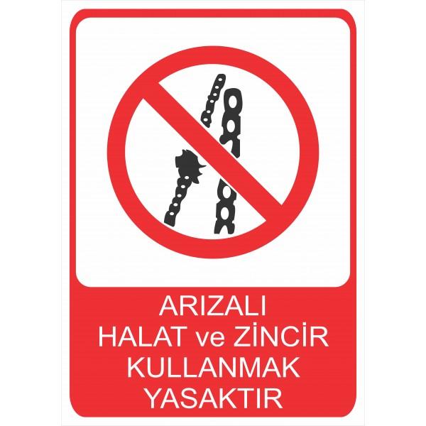 Arızalı Halat ve Zincir Kullanmak Yasaktır Pvc Levha