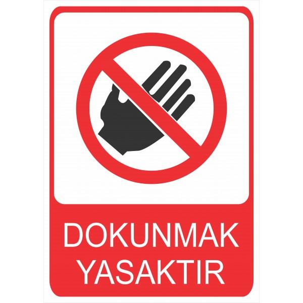 Dokunmak Yasaktır Pvc Levha