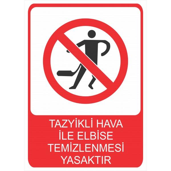 Tazyikli Hava ile Elbise Temizlenmesi Yasaktır Pvc Levha