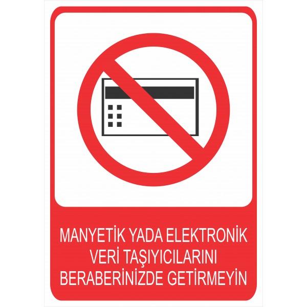 Manyetik veya Elektronik Veri Taşıyıcılarını Beraberinizde Getirmeyin Pvc Levha