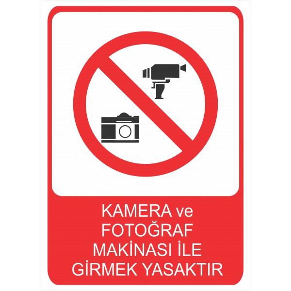 Kamera ve Fotoğraf Makinası ile Girmek Yasaktır Pvc Levha