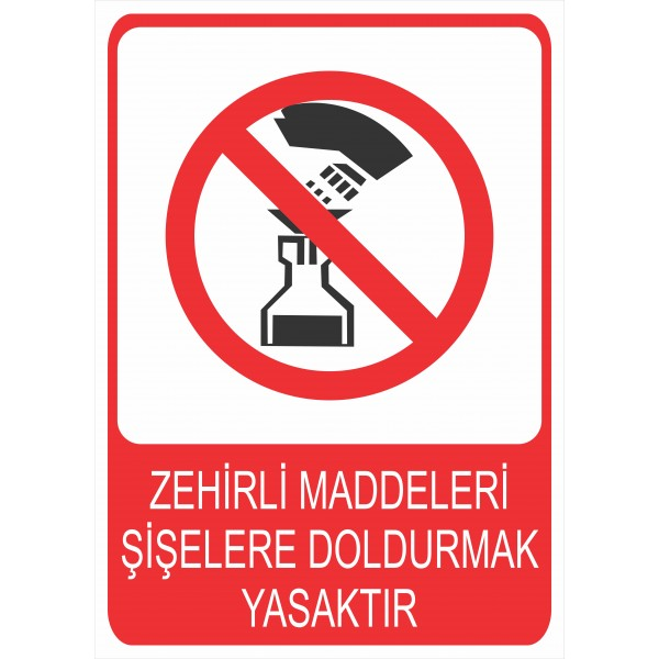 Zehirli Maddeleri Şişelere Doldurmak Yasaktır Pvc Levha