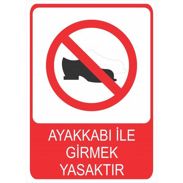 Ayakkabı ile Girmek Yasaktır Pvc Levha