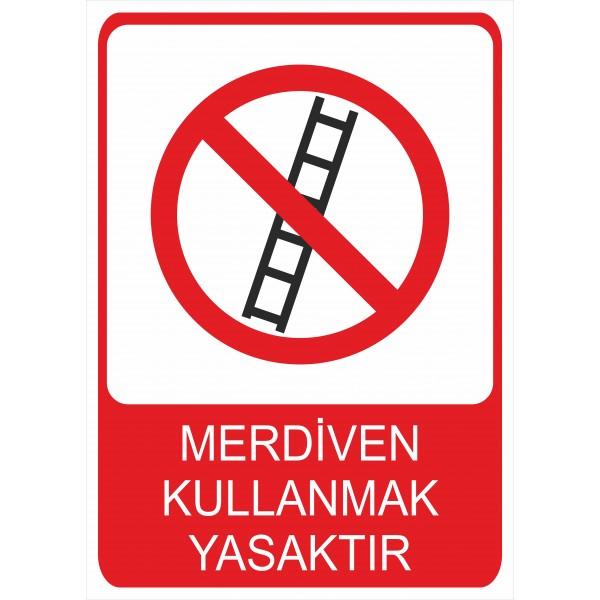 Merdiven Kullanmak Yasaktır Pvc Levha