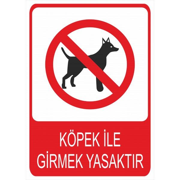 Köpek ile Girmek Yasaktır Pvc Levha