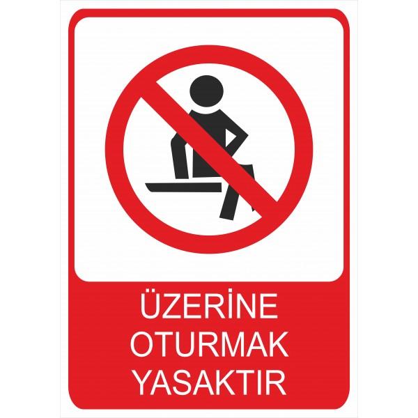 Üzerine Oturmak Yasaktır Pvc Levha