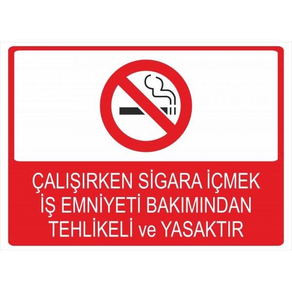 Çalışırken Sigara İçmek İş Emniyeti Bakımından Tehlikeli ve Yasaktır Pvc Levha