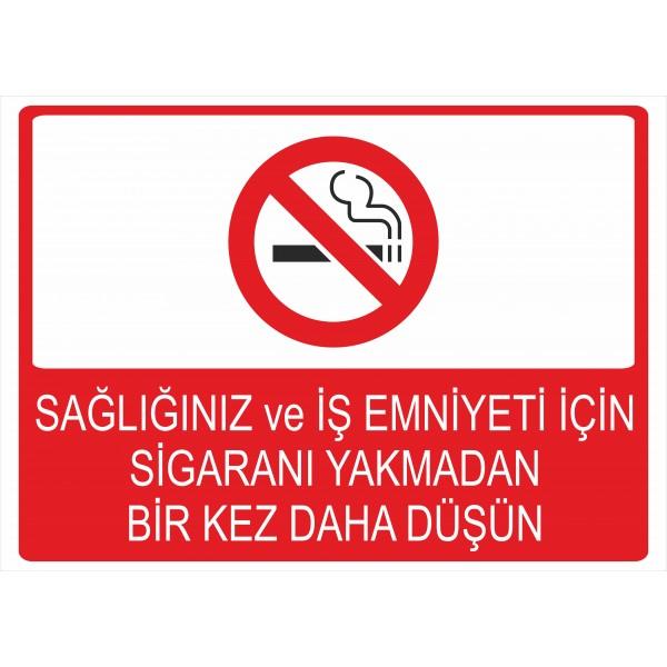 Sağlığınız ve İş Emniyeti İçin Sigaranı Yakmadan Bir Kez Daha Düşün Pvc Levha